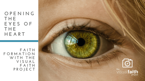 Opening the Eyes of the Heart: Faith Formation with the Visual Faith Project