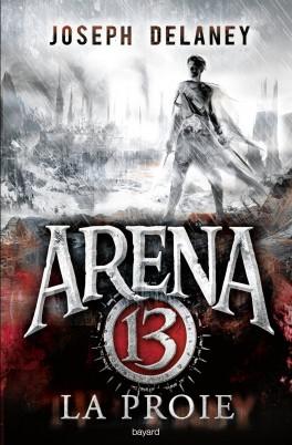 arena 13 tome 2 la proie