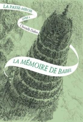 la passe miroir livre 3 la mémoire de babel