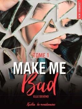 make me bad tome 1