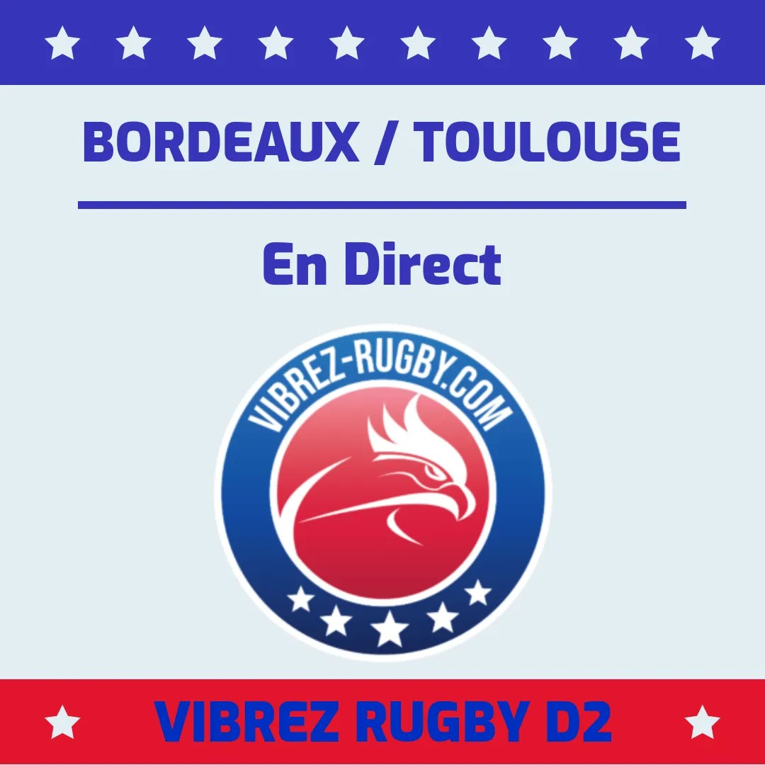 Bordeaux-Toulouse en direct à partir de 21h