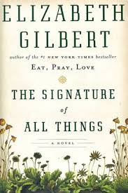 Signature of all things elizabeth gilbert