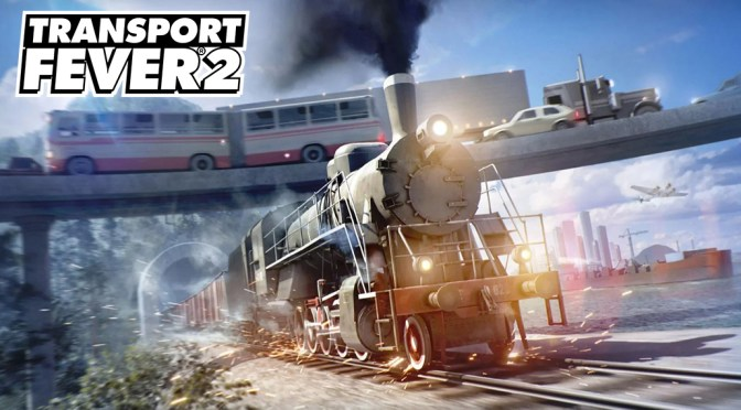 Transport Fever 2 PC review