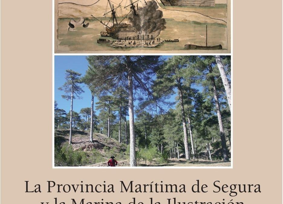 LA PROVINCIA MARÍTIMA DE SEGURA Y LA MARINA DE LA ILUSTRACIÓN de Vicente Ruiz García (Reseña de Adela Tarifa Fernández)