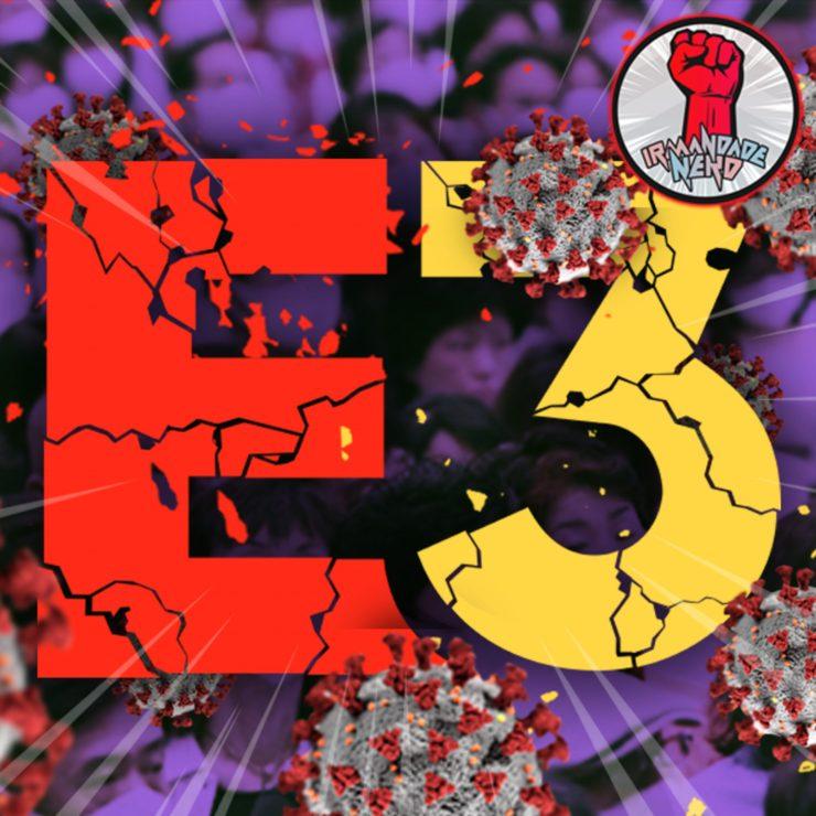 E3 2020 Cancelada: Coronavírus e a Morte dos Eventos de Games!