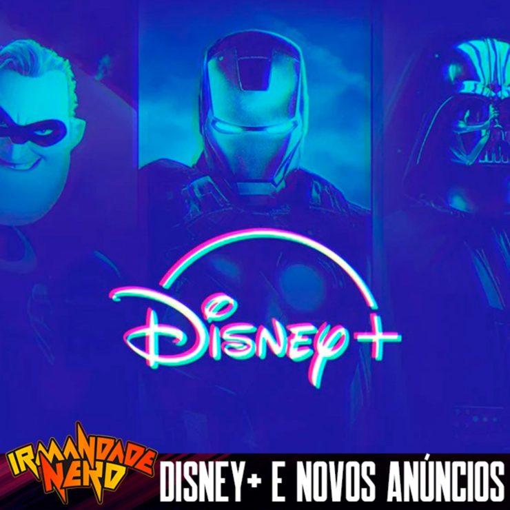Disney+ no Brasil e novos anúncios de filmes e séries   IN #45