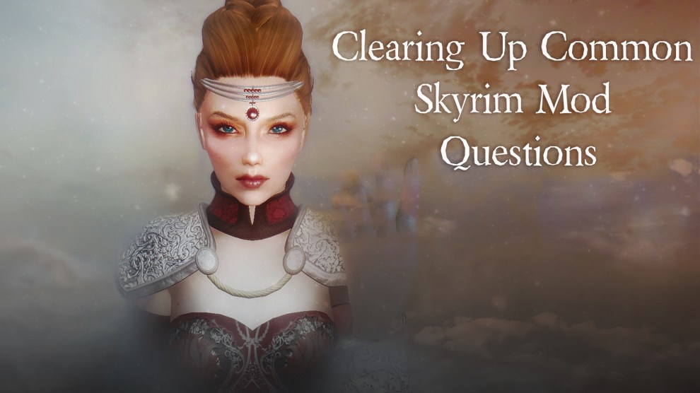 Clearing Up Common Skyrim Mod Questions