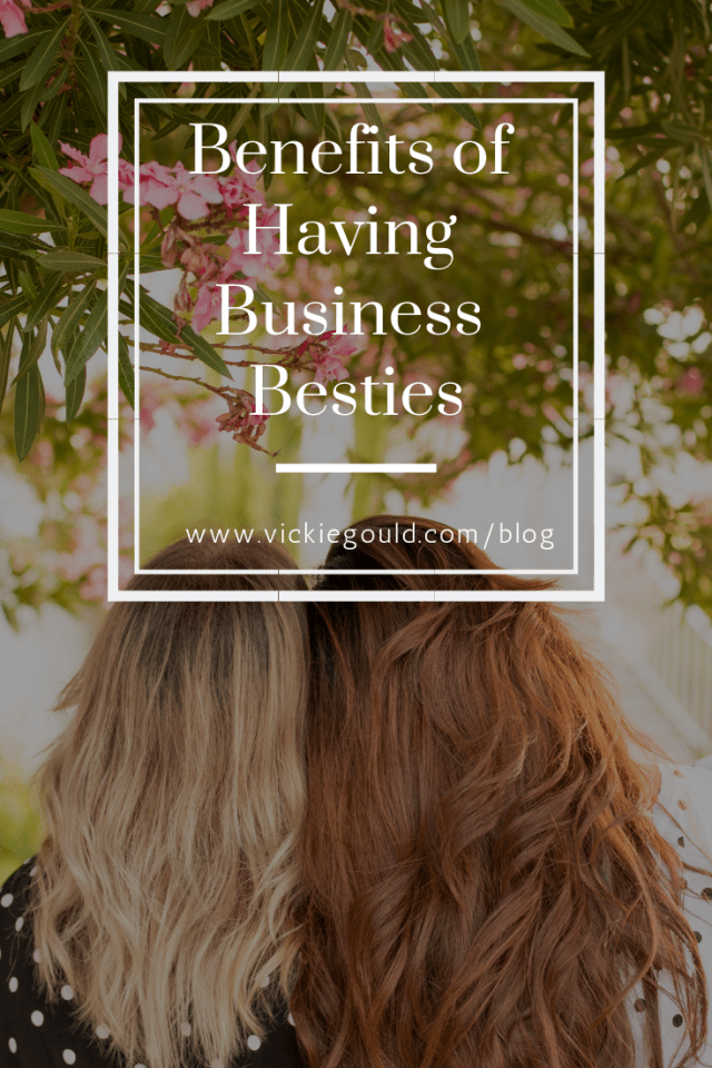 Benefits of Having business besties. www.vickiegould.com/blog