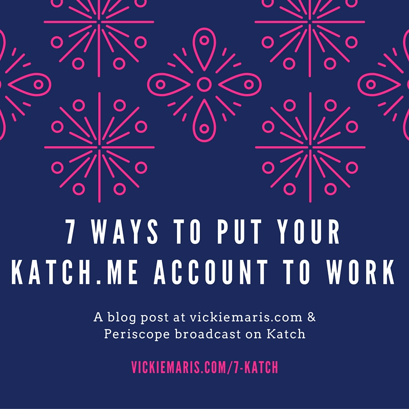 Graphic depicting 7 Ways to Put Your Katch.me Account to Work