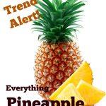 Trend Alert: Pineapples
