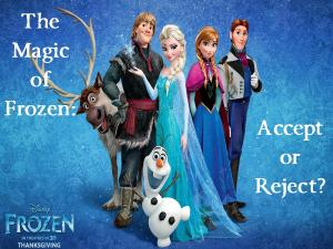 The Magic of Frozen: Accept or Reject?