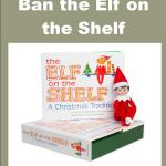 Ban the Elf on the Shelf