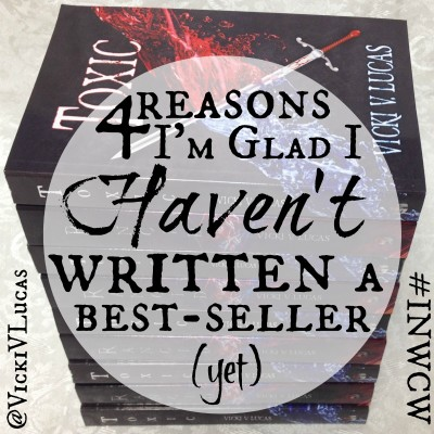 4 Reasons I'm Glad I Haven't Written a Best-Seller (Yet)