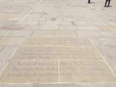 The Queen Elizabeth IIDiamond Jubilee Steps were named in celebration of Her Majesty's Diamond Jubilee 2012. This inscription commemorates the visit of HM The Queen, Patron of the Royal Albert Hall and of The Royal British Legion before the annual Festival of Remembrance 9th November 2013