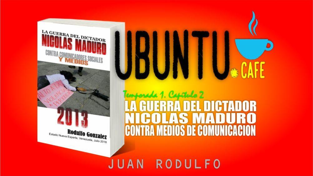 La Guerra del Dictador Nicolás Maduro Contra Comunicadores Sociales y Medios por Rodulfo Gonzalez