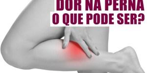 Dor na perna. O que pode ser? O que causa mais dores nas pernas e no pés