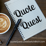 Dynamic Tapestry #QuoteQuest