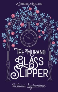 "the cover for ""the murano glass slipper"". In an illustration, a clock hangs from a rose-covered arch"