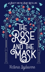 "the cover for ""the rose and the mask"". In an illustration, roses grow over an arch surrounded by flying birds."