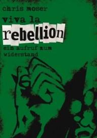 Viva la Rebellion von Chris Moser