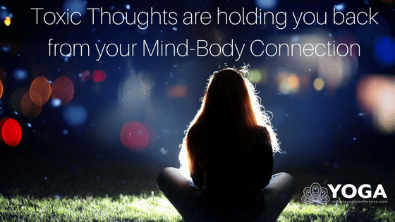 Toxic Thoughts are Holding you Back from your Mind-Body Connection