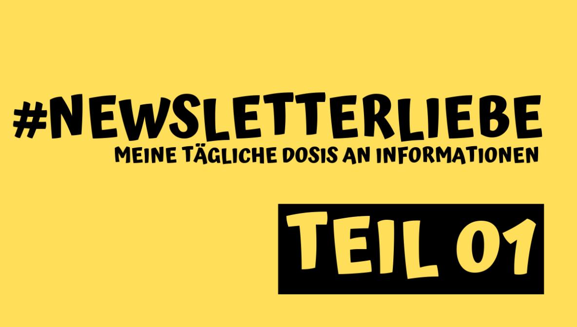 Artikelbild zu #Newsletterliebe - Meine tägliche Dosis an Informationen Teil 01