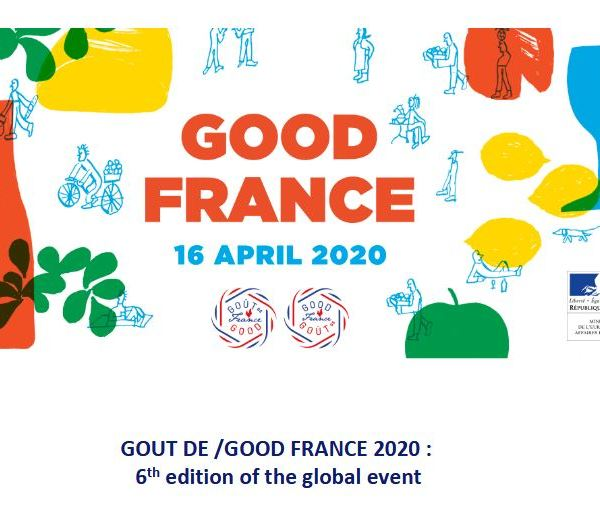 Goût de/Good France 2020: 6th edition of the global event