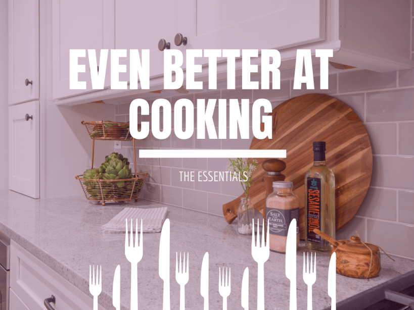 Even better at cooking: The Essentials – Pots and Pans