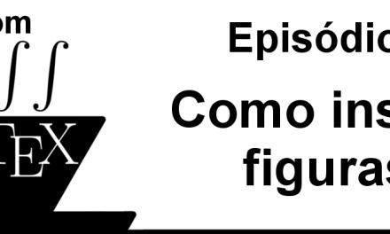 Como adicionar figuras em LaTeX – CL 6