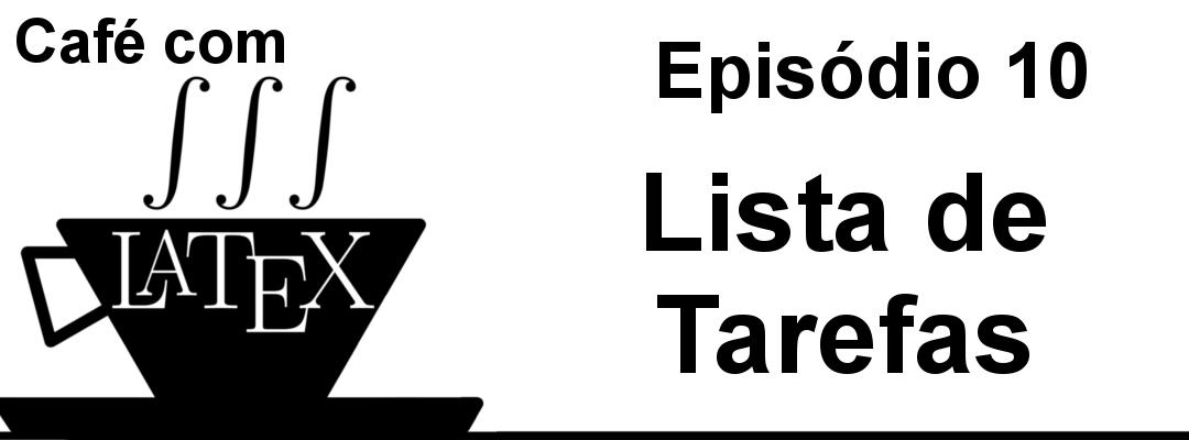 Lista de tarefas no TeXStudio – CL 10