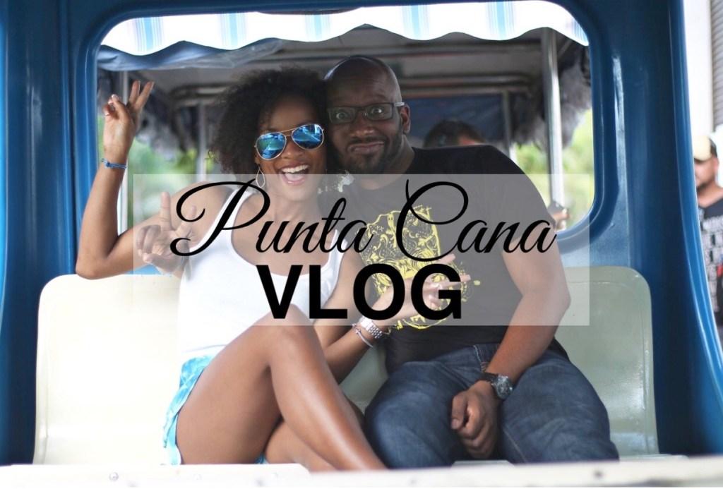 Punta Cana Vlog