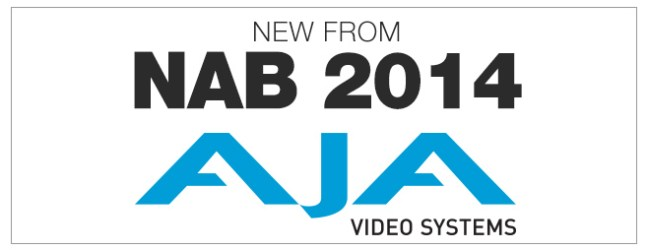 AJA :: New products from NAB 2014 :: 4K Camera :: Next generation Converters