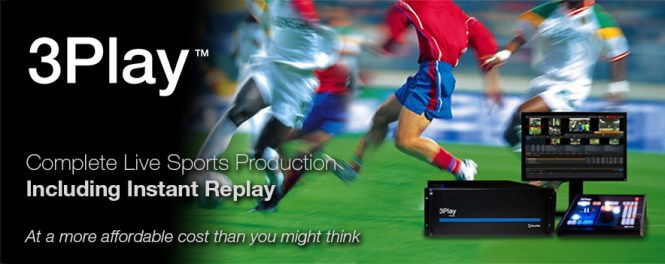 NewTek 3Play Instant Replay for Sports Production :: NAB Special Trade up offer 2014