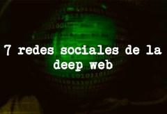 7 redes sociales de la Deep Web
