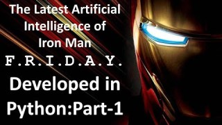 How to create Artificial Intelligence in Python : Part-1 || Iron Man Friday?