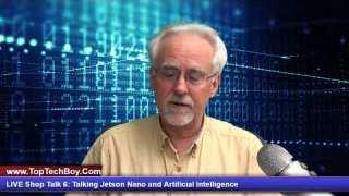 LIVE Shop Talk 6: Talking Jetson Nano and Artificial Intelligence