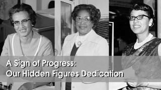 A Sign of Progress: Honoring NASA?s Hidden Figures