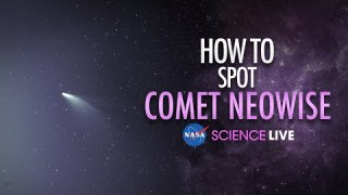 NASA Science Live: How to Spot Comet NEOWISE