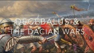 Decebalus & The Dacian Wars