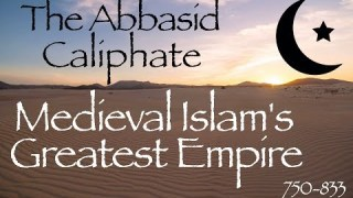 The Abbasid Caliphate // Medieval History Documentary (750-833)