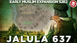 Fall of Jerusalem and the Battle of Jalula 637 – Early Muslim Expansion