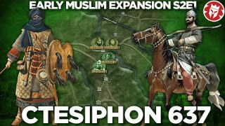 Siege of Ctesiphon 637 – Early Muslim Expansion DOCUMENTARY