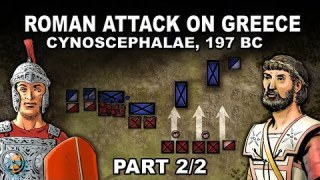 Why did Rome attack Greece ⚔️ Battle of Cynoscephalae, 197 BC (Part 2/2)