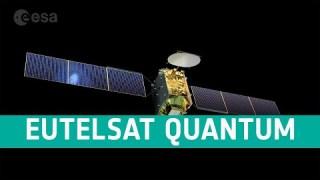 Eutelsat Quantum: Europe's reprogrammable satellite
