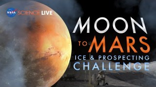 NASA Science Live: Moon to Mars Ice and Prospecting Challenge