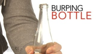 Burping Bottle – Sick Science! #166