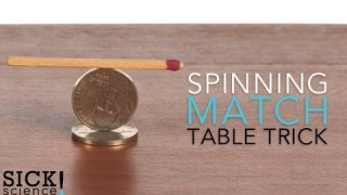Spinning Match – Table Trick – Sick Science! #103