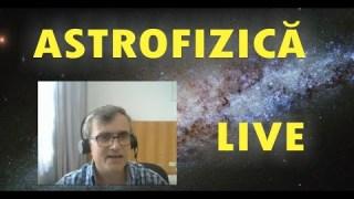 Astrofizica, LIVE cu Cristian Presura