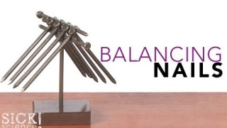 Balancing Nails – Sick Science! – #118