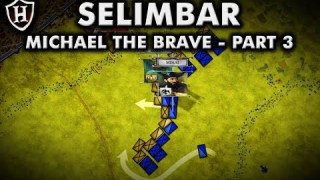Battle of Selimbar ⚔️ The Unification ⚔️ Story of Michael the Brave (Part 3/5)
